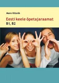 Eesti keele õpetajaraamat B1, B2
