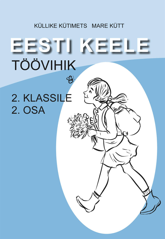 Eesti keele töövihik 2. klassile II osa
