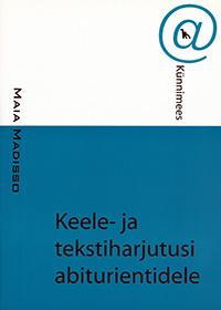 Keele- ja tekstiharjutusi abiturientidele